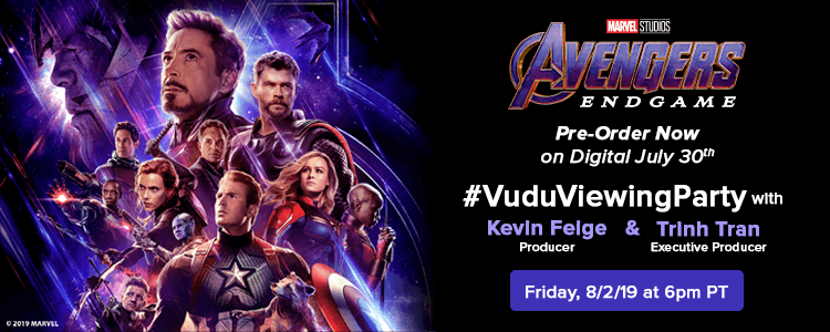 Join the Marvel Studio's Avengers: Endgame #VuduViewingParty with Kevin Feige and Trinh Tran, 8/2/19 at 6pm PT!